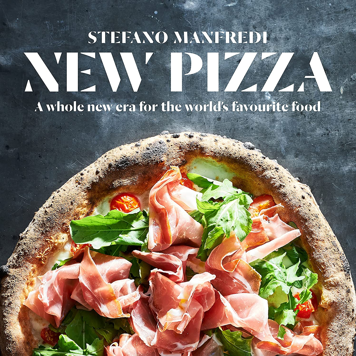 New Pizza: A whole new era for the world's favourite food (English Edition)