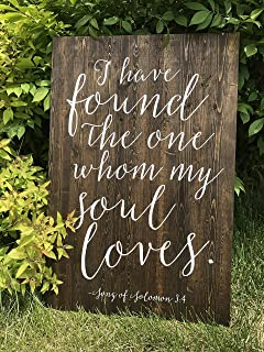 I Have Found The one Whom My Soul Loves Song Solomon 34 Bible Verse Wedding Sign Wedding Welcome Sign Sophia Collection 18 x 24