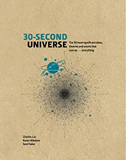 30-Second Universe: 50 most significant ideas, theories, principles and events that sum up the field