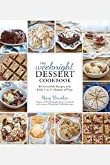 The Weeknight Dessert Cookbook: 80 Irresistible Recipes with Only 5 to 15 Minutes of Prep Kindle Edition
