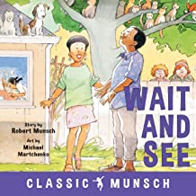 Wait and See (Classic Munsch)