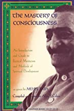 The mastery of consciousness: An introduction and guide to practical mysticism and methods of spiritual development (Harper colophon books ; CN 371)