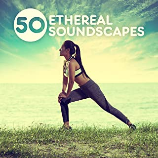 50 Ethereal Soundscapes