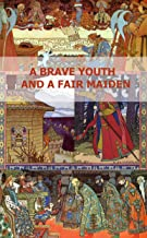 A Brave Youth And A Fair Maiden. English/Russian Bilingual Edition