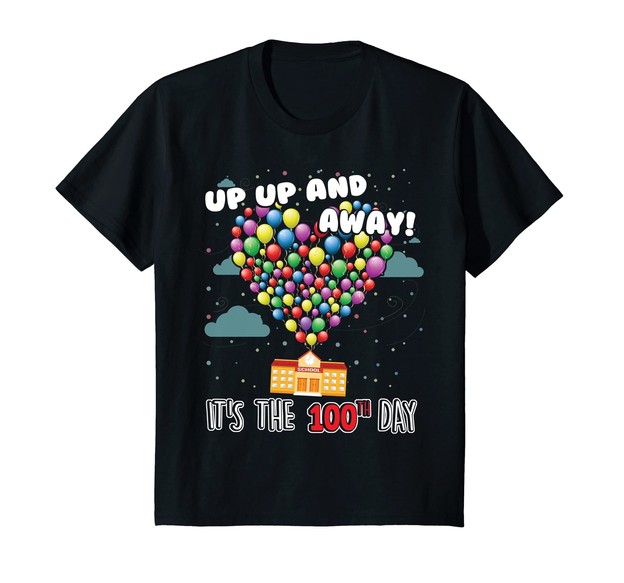 7b65ececb68 Amazon.com  Up Up And Away Its The 100th Day T Shirt For Youth And Adult   Clothing