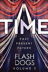 FlashDogs : Time: Volume III Kindle Edition