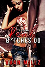 This Is What Real B*tches Do: An Urban Romance
