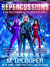Repercussions - 9 New Galaxy-Spanning Stories (Aeon 14: Official Fan Fiction Book 1)