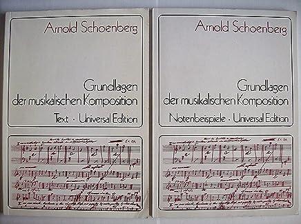 Die Grundlagen der musikalischen Komposition: Ins Deutsche übertragen von R.Kolisch.Text und Notenbeispiele. 2 Bände
