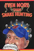 Even More Than Snake Hunting