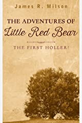 The Adventures of Little Red Bear: The First Holler Kindle Edition