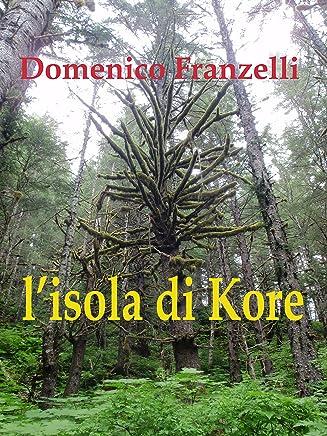 Lisola di Kore (ecologia Vol. 1)