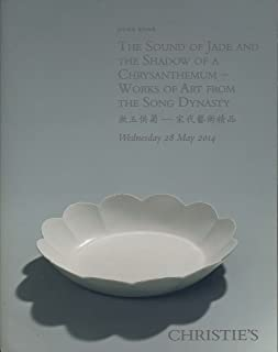 The Sound of Jade and The Shadow of a Chrysanthemum - Works of Art From the Song Dynasty. 28 May 2014