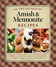 Treasured Amish & Mennonite Recipes: 627 Delicious, Down-to-Earth Recipes from Authentic Country Kitchens