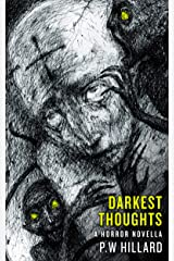 Darkest Thoughts: A Horror Novella Kindle Edition