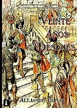 Veinte Años Después: Edición completa, anotada e Ilustrada de la continuación de