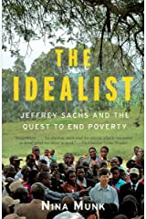 The Idealist: Jeffrey Sachs and the Quest to End Poverty Kindle Edition