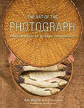The Art of the Photograph: عادتهای اساسی برای ترکیبات قوی تر