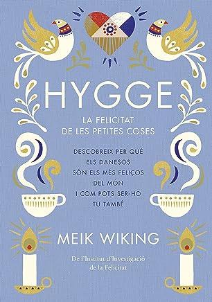 Hygge: La felicitat de les petites coses (Catalan Edition)
