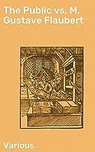 The Public vs. M. Gustave Flaubert (English Edition)