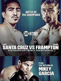 Showtime Championship Boxing: Santa Cruz vs. Frampton (R)