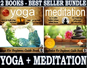 Yoga For Beginners and Meditation For Beginners Book Boxed Set Bundle: Enjoy Life Virtually Unaffected by Stress and Tension: Learn: How To Meditate, Beginners ... and Meditation Books Bundle by Sam Siv 1)