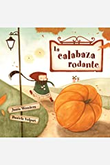La calabaza rodante (2-5 años, libro infantil, otoño libro, primeros lectores, Halloween libro, libros de ilustración) (Spanish Edition) Kindle Edition