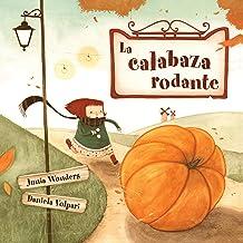 La calabaza rodante (3 años +, libro infantil, otoño libro, primeros lectores, Halloween libro, libros de ilustración) (Sp...