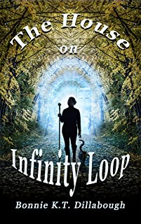 The House on Infinity Loop: Nothing is as it seems... (The Dimensional Alliance Book 1)