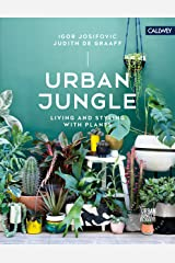 Urban Jungle: Living and Styling with Plants Kindle Edition
