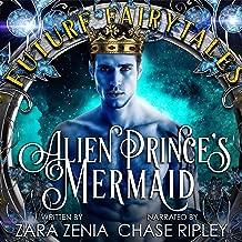 Alien Prince's Mermaid: A Sci-Fi Alien Fairy Tale Romance: Trilyn Alien Fairy Tales, Book 2