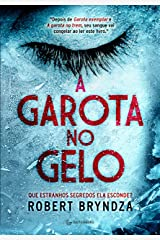 A garota no gelo (Detetive Erika Foster Livro 1) eBook Kindle