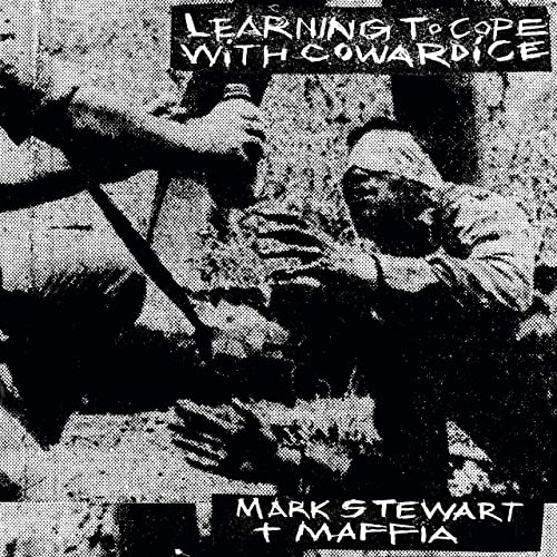 Learning to Cope With Cowardice de Mark Stewart and The ...