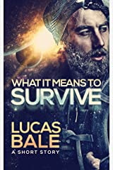 What It Means To Survive Kindle Edition