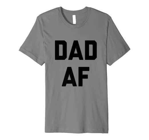99ae214d Image Unavailable. Image not available for. Color: Funny Dad AF T-Shirt  Fathers ...