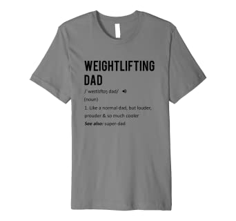 102b71f4 Weightlifting Dad Tee Fathers Day Gift T-Shirt Son Daughter