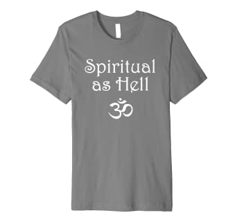 74269e8f Image Unavailable. Image not available for. Color: Spiritual as Hell T- shirts - Funny Yoga Humor Shirt
