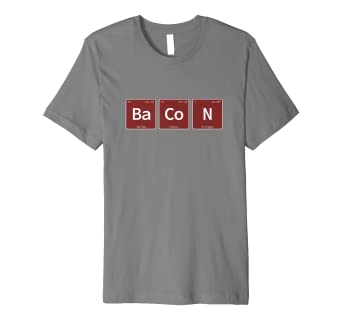 f2385b2d Bacon Periodic Table Chemistry Funny Novelty Science T-Shirt: Amazon.co.uk:  Clothing