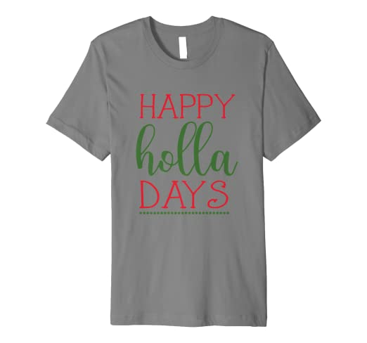10b585586f7 Image Unavailable. Image not available for. Color  Happy Holla Days Cute Christmas  Holiday T Shirt Women ...