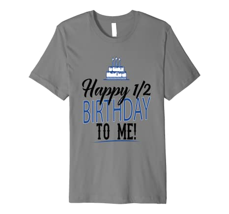 Happy Half 1 2 Birthday To Me TShirt For Men Women