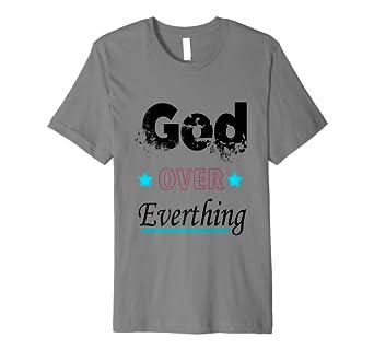 Christian T Shirts God Over Everything Amazon Co Uk Clothing