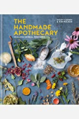 The Handmade Apothecary: Healing herbal recipes Kindle Edition