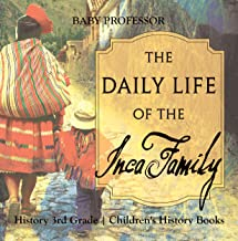 The Daily Life of the Inca Family - History 3rd Grade | Children's History Books
