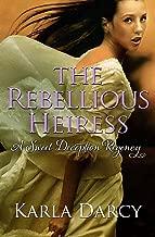 The Rebellious Heiress (Sweet Deception Regency Book 8)