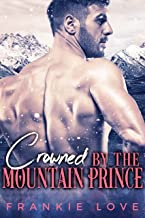Crowned By The Mountain Prince (Crown Me Book 3)