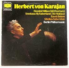 Herbert Von Karajan, Berlin Philharmonic / Rossini: William Tell (Overture), Smetana: My Fatherland (The Moldau), Ravel: Bolero, Sibelius: Valse Triste