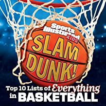 Slam Dunk!: Top 10 Lists of Everything in Basketball (Sports Illustrated Kids Top 10 Lists)