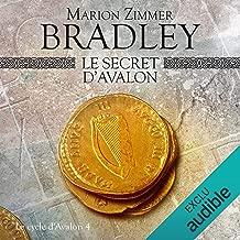 Le secret d'Avalon: Le Cycle d'Avalon 4