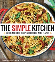 The Simple Kitchen: Quick and Easy Recipes Bursting With Flavor PDF