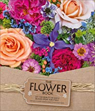 The Flower Book: Let the Beauty of Each Bloom Speak for Itself